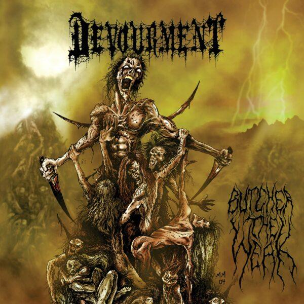 Devourment - Butcher The Weak, LP