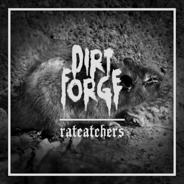 Dirt Forge - Ratcatchers, LP