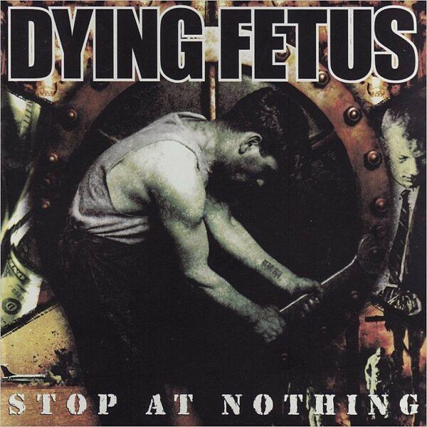 Dying Fetus - Stop At Nothing, LP