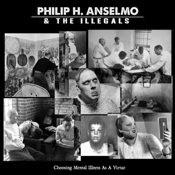 Philip H. Anselmo & The Illegals - Chosing Mental Illness As A Virtue, Gatefold, Limited Crystal Clear Vinyl, 200 Copies