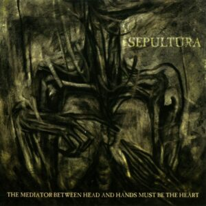 Sepultura - The Mediator Between Head And Hands Must Be The Heart, 2LP, Gatefold, 180gr vinyl, Incl Poster