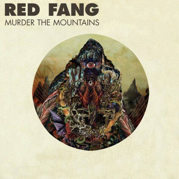 Red Fang - Murder The Mountains, LP 1
