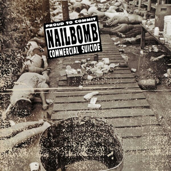 Nailbomb - Proud To Commit Commercial Suicide, 180gr, LP