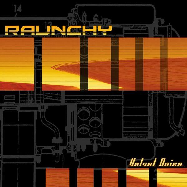 Raunchy - Velvet Noise, Gatefold, Ltd Orange vinyl, 500 Copies