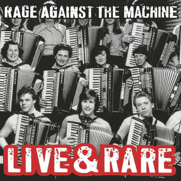 Rage Against The Machine - Live & Rare, 2LP, Black Friday RSD edition, 5000 Copies 1