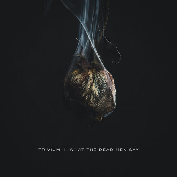 Trivium - What The Dead Men Say, 2LP, Gatefold 1