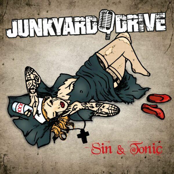 Junkyard Drive - Sin & Tonic, LP 1