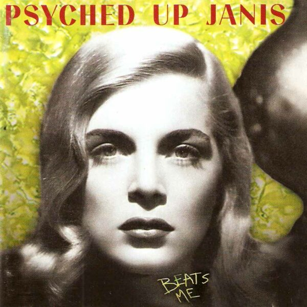 Psyched Up Janis - Beats Me, LP 1