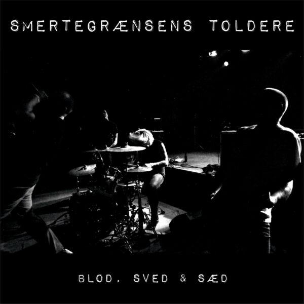 Smertegrænsens Toldere - Blod, Sved & Sæd, LP 1