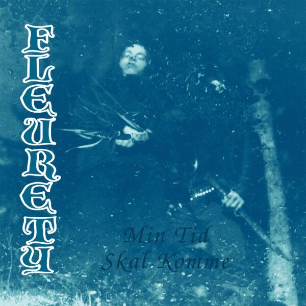 Fleurety - Min Tid Skal Komme, LP 1