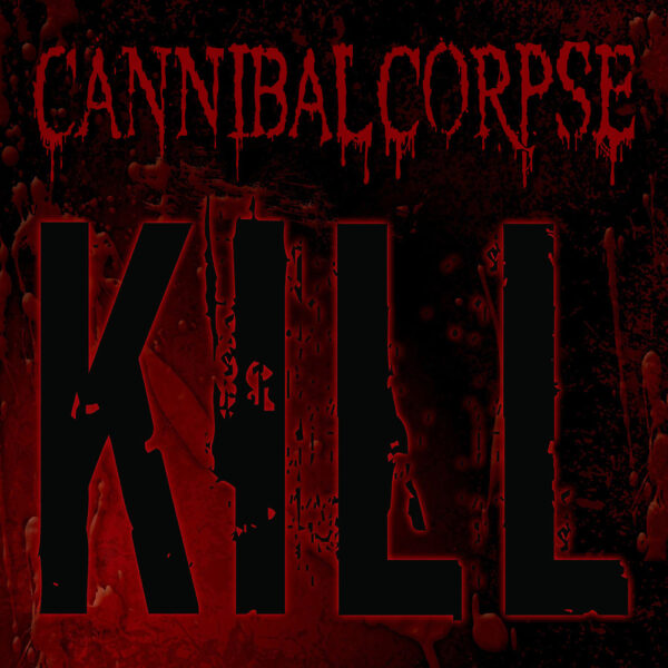 Cannibal Corpse - Kill, 180gr, LP 1