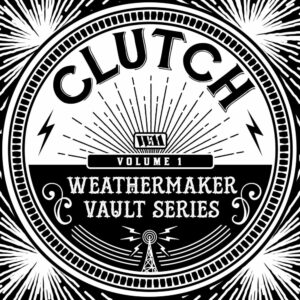 Clutch - Weathermaker vault series