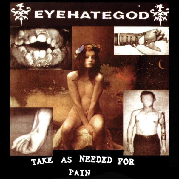 Eyehategod take as needed for pain