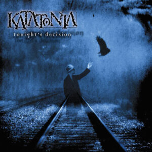 Katatonia tonights decision